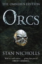 Orcs: Bodyguard of Lightning, Legion of Thunder, Warriors of the Tempest by Stan Nicholls