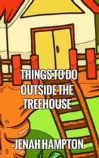 Great Activities by the Treehouse (Illustrated Children's Book Ages 2-5) by Jenah Hampton