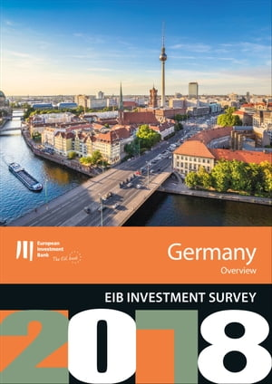 EIB Investment Survey 2018 - Germany overview by European Investment Bank