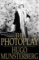 The Photoplay: A Psychological Study by Hugo Munsterberg