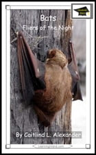 Bats: Fliers of the Night: Educational Version by Caitlind L. Alexander