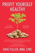 Profit Yourself Healthy by David Fuller