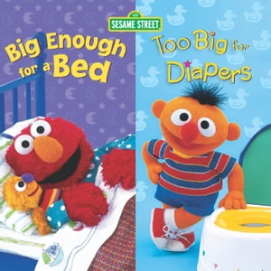 Big Enough for a Bed and Too Big For Diapers (Sesame Street Series)