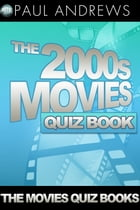 The 2000s Movies Quiz Book by Paul Andrews