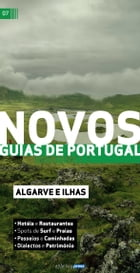 Novos Guias de Portugal - Algarve e Ilhas by Atlântico Press
