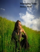 Managing Your Stress Well by V.T.