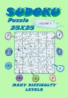 Sudoku Puzzle 25X25, Volume 4 by YobiTech Consulting