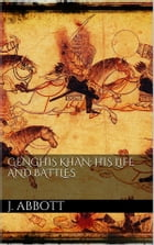 Genghis Khan: his life and battles by Jacob Abbott