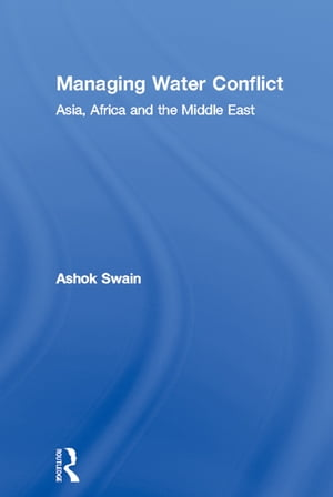 Managing Water Conflict Asia,  Africa and the Middle East
