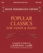 Popular Classics for Violin and Piano by Bodewalt Lampe