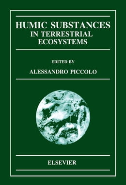 Book Humic Substances in Terrestrial Ecosystems by Piccolo, A.