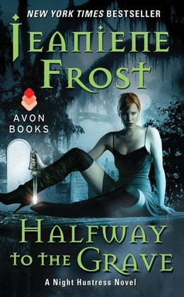 Book Halfway to the Grave: A Night Huntress Novel by Jeaniene Frost
