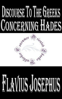 Discourse to The Greeks Concerning Hades