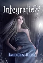 Integration: Bonfire Academy Book Two by Imogen Rose