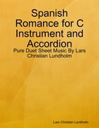 Spanish Romance for C Instrument and Accordion - Pure Duet Sheet Music By Lars Christian Lundholm by Lars Christian Lundholm