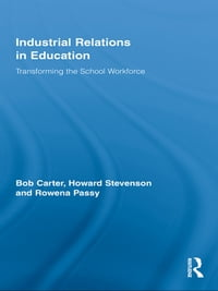 Industrial Relations in Education: Transforming the School Workforce