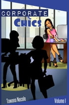 Corporate Chics by Tawana  Necole Gibbs