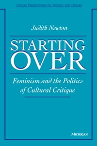 Starting Over: Feminism and the Politics of Cultural Critique