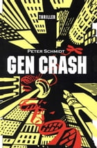 GEN CRASH: Thriller by Peter Schmidt