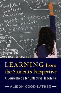 Learning from the Student's Perspective: A Sourcebook for Effective Teaching
