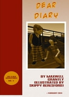 Dear Diary: (Free Short Illustrated Diary) by Maxwell Grantly