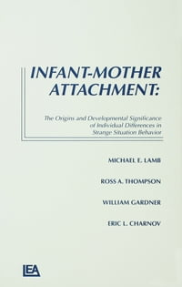 Infant-Mother Attachment: The Origins and Developmental Significance of Individual Differences in…