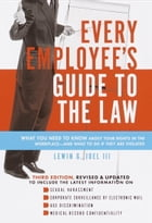 Every Employee's Guide to the Law by Lewin G. I Joel, II