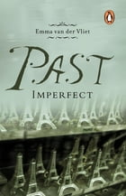 Past Imperfect by Emma van der Vliet