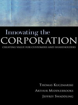 Book Innovating the Corporation: Creating Value for Customers and Shareholders by Kuczmarski, Thomas