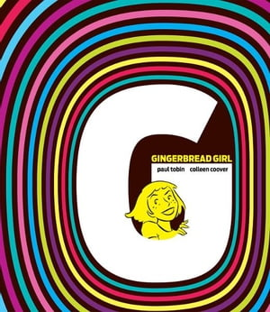 Gingerbread Girl by Colleen Coover ,  Paul Tobin