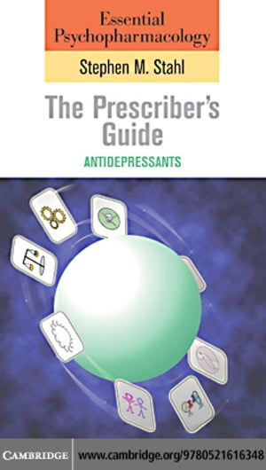 Essential Psychopharmacology: the Prescriber's Guide - Antidepressants