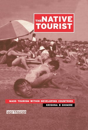 The Native Tourist Mass Tourism Within Developing Countries