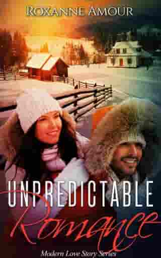 Unpredictable Romance: Modern Love Stories by Roxanne Amour