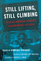 Still Lifting, Still Climbing: African American Women's Contemporary Activism by Kimberly Springer