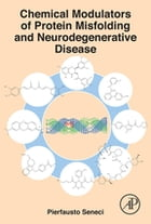 Chemical Modulators of Protein Misfolding and Neurodegenerative Disease by Pierfausto Seneci