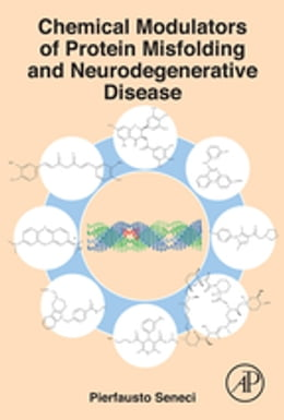 Book Chemical Modulators of Protein Misfolding and Neurodegenerative Disease by Pierfausto Seneci