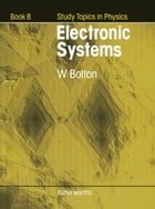 Electronic Systems: Study Topics in Physics Book 8