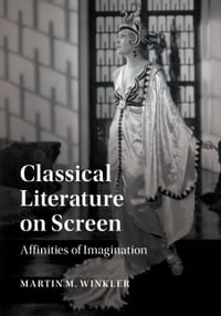 Classical Literature on Screen: Affinities of Imagination