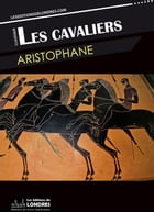 Les Cavaliers by Aristophane