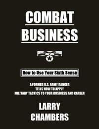 Combat Business: How to Use Your Sixth Sense