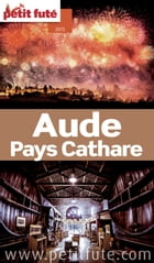 Aude - Pays Cathare 2015 Petit Futé by Dominique Auzias