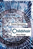 Childshair - Neue Riege by Diana Hausmann