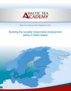 Building the socially responsible employment policy in the Baltic Sea Region by Max Hogeforster