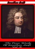 The Prose Works Of Jonathan Swift Vol. X by Jonathan Swift