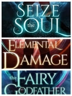 Boxset: Confessions of a Summoner (Books 1-3): Seize the Soul; Elemental Damage; The Fairy Godfather: A Paranormal Adventure by William Stadler