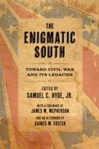 The Enigmatic South: Toward Civil War and Its Legacies by James M. McPherson