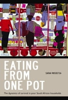 Eating from One Pot: The Dynamics of Survival in Poor South African Households