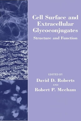 Book Cell Surface and Extracellular Glycoconjugates: Structure and Function by Mecham, Robert P.