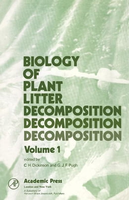 Book Biology of Plant Litter Decomposition V1 by Dickinson, C.H.
