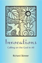 Invocations: Calling on the God in All by Richard Skinner